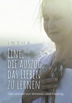Eine, die auszog, das Lieben zu lernen von Holz,  Insha
