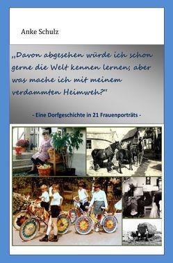 Eine Dorfgeschichte in 21 Frauenporträts von Schulz,  Anke