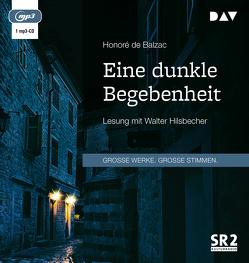Eine dunkle Begebenheit von Balzac,  Honoré de, Greve,  Felix Paul, Hilsbecher,  Walter