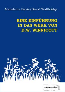 Eine Einführung in das Werk von D. W. Winnicott von Davis,  Madeleine, Wallbridge,  David