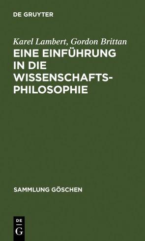Eine Einführung in die Wissenschaftsphilosophie von Brittan,  Gordon, Lambert,  Karel, Schulte,  Joachim
