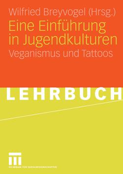 Eine Einführung in Jugendkulturen von Breyvogel,  Wilfried