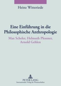 Eine Einführung in die Philosophische Anthropologie von Witteriede,  Heinz