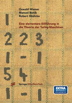 Eine elementare Einführung in die Theorie der Turing-Maschinen von Bonik,  Manuel, Hödicke,  Robert, Wiener,  Oswald