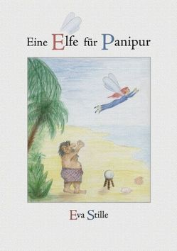 Eine Elfe für Panipur von Stille,  Eva