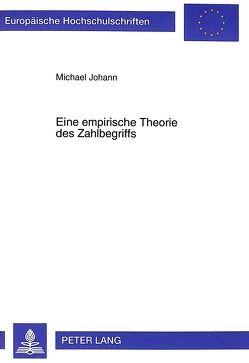 Eine empirische Theorie des Zahlbegriffs von Johann,  Michael
