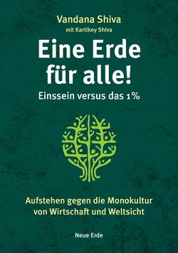 Eine Erde für alle! – Einssein versus das 1 % von Shiva,  Vandana
