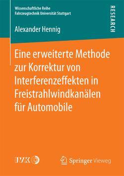 Eine erweiterte Methode zur Korrektur von Interferenzeffekten in Freistrahlwindkanälen für Automobile von Hennig,  Alexander
