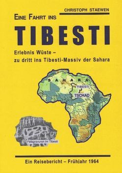 Eine Fahrt ins Tibesti von Autor: Staewen,  Christoph, Hrsg.: Richter,  Gabriele
