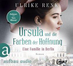 Eine Familie in Berlin – Ursulas Träume von Renk,  Ulrike