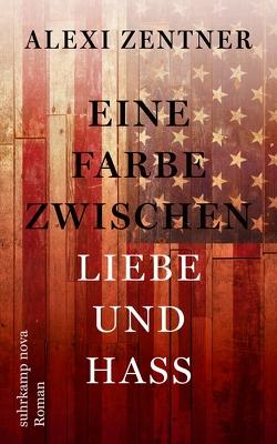 Eine Farbe zwischen Liebe und Hass von Löcher-Lawrence,  Werner, Zentner,  Alexi
