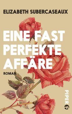 Eine fast perfekte Affäre von Hoffmann-Dartevelle,  Maria, Subercaseaux,  Elizabeth