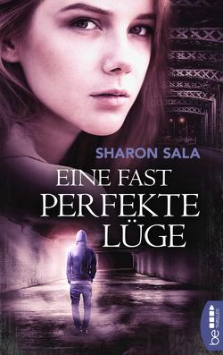 Eine fast perfekte Lüge von Luxx,  Emma, Sala,  Sharon