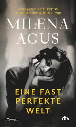 Eine fast perfekte Welt von Agus,  Milena, Köpfer,  Monika