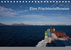 Eine Frachtschiffreise (Tischkalender 2019 DIN A5 quer) von Ange
