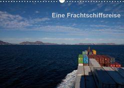 Eine Frachtschiffreise (Wandkalender 2019 DIN A3 quer) von Ange