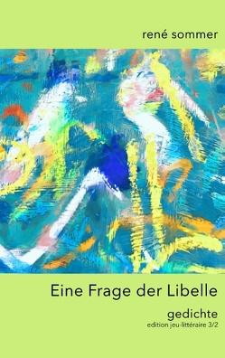 Eine Frage der Libelle von ib-lyric,  artfactory, Sommer,  René