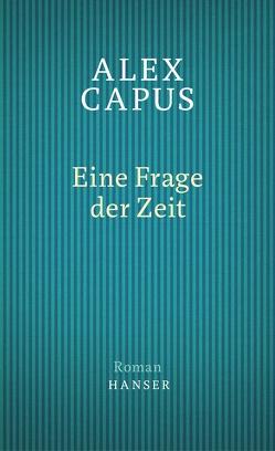Eine Frage der Zeit von Capus,  Alex