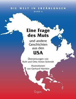 Eine Frage des Muts von Hainlein,  Gerhard, Schmidt,  Otto Anton, Schmidt,  Ruth Maria