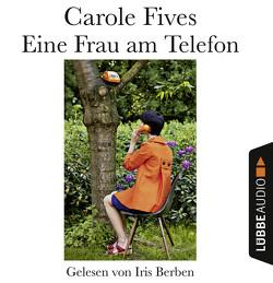 Eine Frau am Telefon von Berben,  Iris, Fives,  Carole