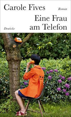 Eine Frau am Telefon von Braun,  Anne, Fives,  Carole
