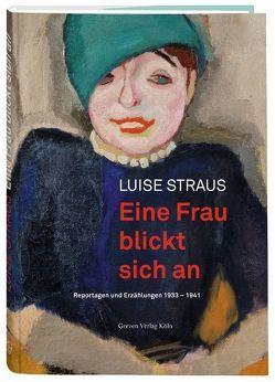 Eine Frau blickt sich an von Pech,  Jürgen, Sommer,  Achim, Straus,  Luise, Wilhelm,  Jürgen