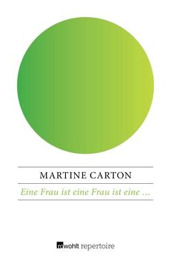 Eine Frau ist eine Frau ist eine … von Carton,  Martine, Meller,  Barbara
