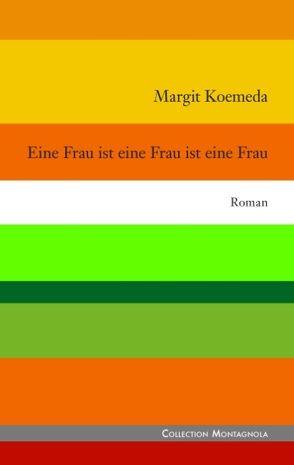Eine Frau ist eine Frau ist eine Frau von Koemeda,  Margit