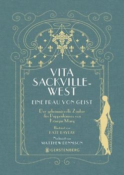 Eine Frau von Geist von Baylay,  Kate, Dennison,  Matthew, Fuchs,  Isabelle, Sackville-West,  Vita