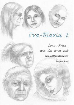 Eine Frau wie du und ich / Eva Maria 2 von Root,  Tatjana, Schwenn,  Irmgard Maria