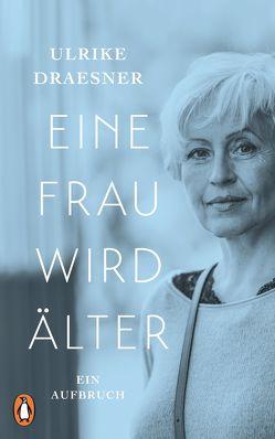 Eine Frau wird älter von Draesner,  Ulrike