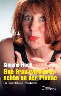 Eine Frau wird erst schön an der Pfanne von Fleck,  Simone