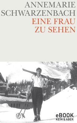 Eine Frau zu sehen von Schwarzenbach,  Annemarie