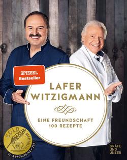 Eine Freundschaft – 100 Rezepte von Lafer,  Johann, Witzigmann,  Eckart