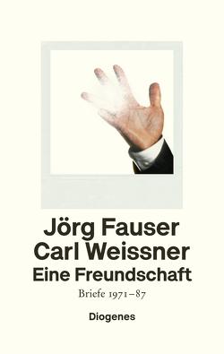 Eine Freundschaft von Fauser,  Jörg, Porombka,  Stephan, Weissner,  Carl