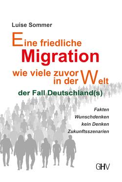 Eine friedliche Migration wie viele zuvor in der Welt von Sommer,  Luise