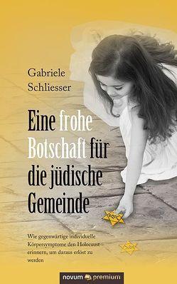Eine frohe Botschaft für die jüdische Gemeinde von Schliesser,  Gabriele