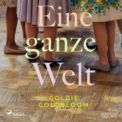 Eine ganze Welt von Carlsen,  Brigitte, Goldbloom,  Goldie