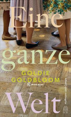 Eine ganze Welt von Goldbloom,  Goldie, Grube,  Anette