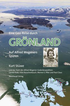 Eine Geo-Reise durch GRÖNLAND von Stüwe,  Kurt