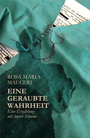 Eine geraubte Wahrheit von Mauceri,  Rosa Maria