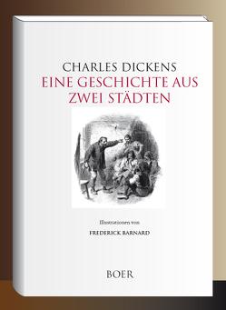 Eine Geschichte aus zwei Städten von Barnard,  Frederick, Dickens,  Charles, Kolb,  Carl