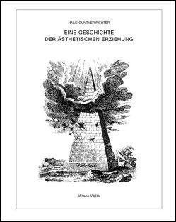 Eine Geschichte der ästhetischen Erziehung von Richter,  Hans G