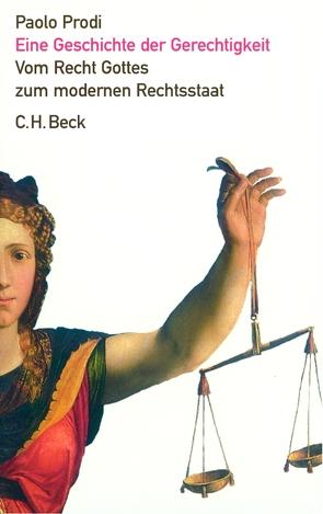 Eine Geschichte der Gerechtigkeit von Prodi,  Paolo, Seemann,  Annette