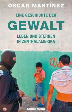 Eine Geschichte der Gewalt von Hartstein,  Hans-Joachim, Martinez,  Oscar