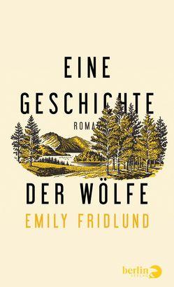 Eine Geschichte der Wölfe von Fridlund,  Emily, Kleiner,  Stephan Johann