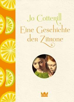 Eine Geschichte der Zitrone von Cotterill,  Jo, Püschel,  Nadine