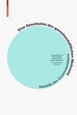 Eine Geschichte des gemeinschaftlichen Wohnens von Eberle,  Dietmar, Hugentobler,  Margrit, Schmid,  Susanne
