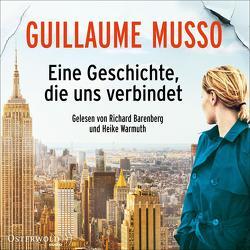 Eine Geschichte, die uns verbindet von Barenberg,  Richard, Hagedorn,  Eliane, Musso,  Guillaume, Runge,  Bettina