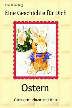 Eine Geschichte für Dich – Ostern von Bräunling,  Elke, Janetzko,  Stephen